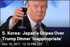S. Korea: Japan's Gripes Over Trump Dinner 'Inappropriate'
