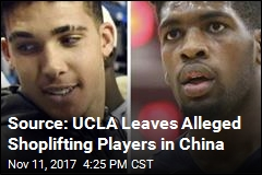 Source: UCLA Leaves Alleged Shoplifting Players in China