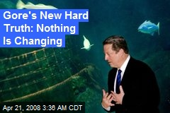 Gore's New Hard Truth: Nothing Is Changing