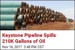 Keystone Pipeline Spills 210K Gallons of Oil