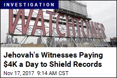 Jehovah's Witnesses Paying $4K a Day to Shield Records