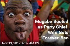 Mugabe Booted as Party Chief, Wife Gets 'Forever' Ban