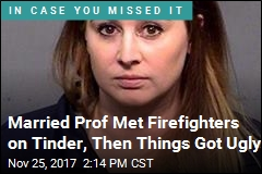 Firefighters Met the Prof on Tinder, Then the Trouble Began
