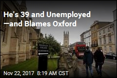 He's 39 and Unemployed —and Blames Oxford