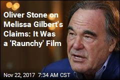 Oliver Stone on Melissa Gilbert's Claims: It Was a 'Raunchy' Film