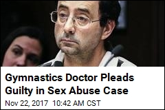 Gymnastics Doctor Pleads Guilty in Sex Abuse Case