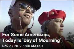 For Some Americans, Today Is 'Day of Mourning'