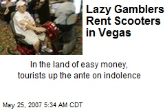 Lazy Gamblers Rent Scooters in Vegas