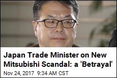 Japan Trade Minister on New Mitsubishi Scandal: a 'Betrayal'