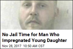 Father Who Impregnated 11-Year-Old Dodges Jail