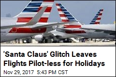 'Santa Claus' Glitch Leaves Flights Pilot-less for Holidays