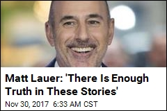Matt Lauer Issues Statement: 'I Am Truly Sorry'