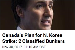 Bunkers Ready, Canada Seeks Peaceful Solution to N. Korea