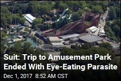 Suit: Trip to Amusement Park Ended With Eye-Eating Parasite