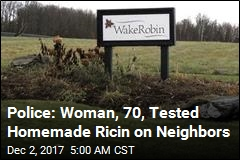 Police: 70-Year-Old Tested Ricin on Her Neighbors