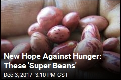 New Hope Against Hunger: These 'Super Beans'