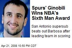 Spurs' Ginobili Wins NBA's Sixth Man Award