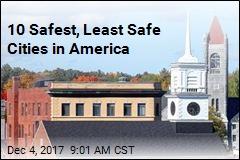 10 Safest, Least Safe Cities in America