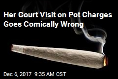 Her Court Visit on Pot Charges Goes Comically Wrong