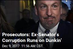 Prosecutors: Ex-Senator's Corruption Runs on Dunkin'