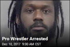 Pro Wrestler Arrested