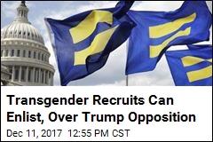 Pentagon to Let Transgender Recruits Enlist Next Month