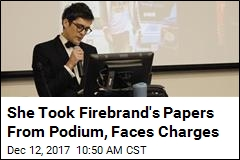 She Took Firebrand's Papers From Podium, Faces Charges