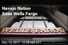 Navajo Nation Sues Wells Fargo
