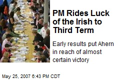 PM Rides Luck of the Irish to Third Term