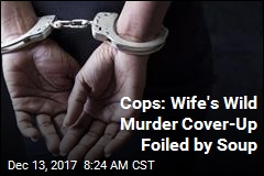 Cops: Wife's Wild Murder Cover-Up Foiled by Soup
