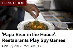 'Papa Bear in the House': Restaurants Play Spy Games