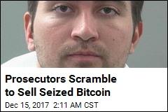 Prosecutors Scramble to Sell Seized Bitcoin