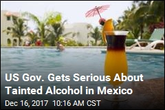State Dept. to Track Reports of Tainted Booze in Mexico
