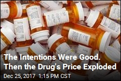 The Intentions Were Good. Then the Drug's Price Exploded