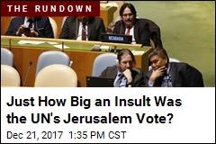 UN Votes Resoundingly Against Trump's Jerusalem Decision