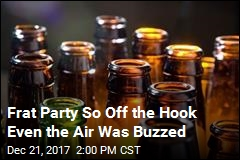 Frat Party So Off the Hook Even the Air Was Buzzed