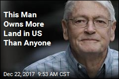 This Man Owns More Land in US Than Anyone