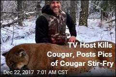 TV Host Kills Cougar, Posts Pics of Cougar Stir-Fry