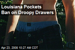 Louisiana Pockets Ban on Droopy Drawers
