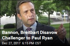 Bannon, Breitbart Disavow Challenger to Paul Ryan