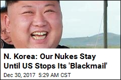 N. Korea: Our Nukes Stay Until US Stops Its 'Blackmail'