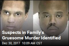 Suspects in Family's Gruesome Murder Identified