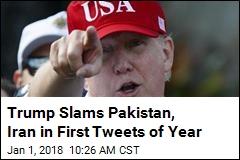 Trump Slams Pakistan, Iran in First Tweets of Year