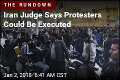 Iran Judge Says Protesters Could Be Executed