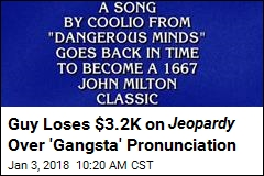Guy Loses $3.2K on Jeopardy Over 'Gangsta' Pronunciation