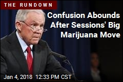 Report: Sessions Is Going After Legal Pot Today