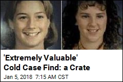 'Extremely Valuable' Cold Case Find: a Crate