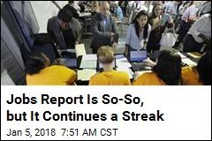 Modest Job Gains Help US Equal a Record Streak