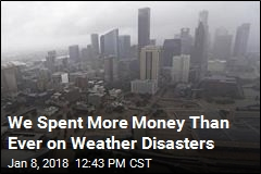 Our Bill for Weather Disasters Was Highest Ever in 2017