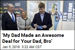 'My Dad Made an Awesome Deal for Your Dad, Bro'